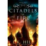 Citadels of Fire - Hill L. K.
