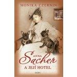 Anna Sacher a její hotel (Monika Czernin)
