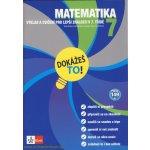 Dokážeš to! - Matematika 7 - Výklad a cvičení pro lepší znalosti v 7. třídě - kol.