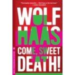 Come, Sweet Death - Haas Wolf, Janusch Annie