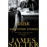 Dusk and Other Stories - Salter James