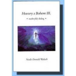 Hovory s Bohem III. - Walsch Neale Donald