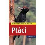 Ptáci - Nový průvodce přírodou - Volker Dierschke