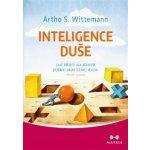 Inteligence duše - Jak přijít na kloub jejímu skrytému řádu (Artho Stefan Wittem