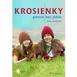 Krosienky - Pletení bez jehlic - Kielbusová Marie