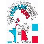 Francouzština pro začátečníky - Le Francais pour vous - Marie Pravdová, Pavel Rak
