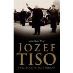 Jozef Tiso - Kněz, politik, kolaborant - Mace Ward James