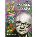 Páter František Ferda -- experimenty, recepty, životní osudy - Zdeněk Rejdák