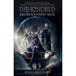 Dishonored - Zkorodovaný muž - Christopher, Adam
