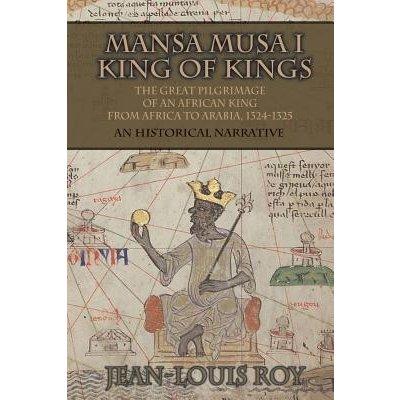 Mansa Musa I: Kankan Moussa: From Niani to Mecca Roy Jean-LouisPaperback