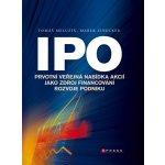 Kniha IPO Prvotní veřejná nabídka akcií jako zdroj financování rozvoje podniku
