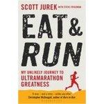 Eat and Run Scott Jurek, Steve Friedman