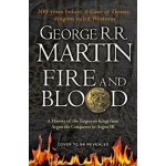 Fire and Blood : 300 Years Before a Game of Thrones A Targaryen History - George Martin