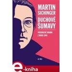 Duchové Šumavy. Pašerácké drama z roku 1946 - Martin Sichinger e-kniha