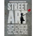 Street Art - Současná městská výtvarná scéna - Mattanzaová Alessandra