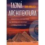 Tajná architektura -- Posvátná geometrie - Jan Hnilica