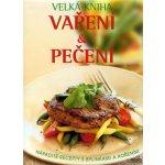 Velká kniha Vaření a Pečení -- Nápadité recepty s bylinkami a kořením - Richard Carroll