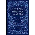 Literary Heritage of the Arabs - Bushrui Suheil, Malarkey James