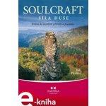 Soulcraft – síla duše. Brána do mysterií přírody a psychiky - Bill Plotkin e-kniha