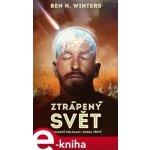 Ztrápený svět. Poslední policajt, kniha třetí - Ben H. Winters