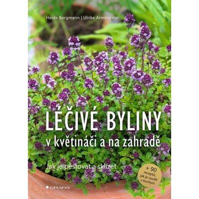 Léčivé byliny v květináči a na zahradě - Heide Bergmann