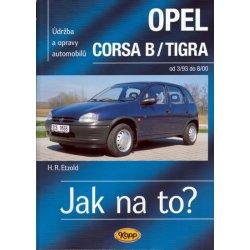 Opel Corsa B/Tigra - Jak na to? od 3/93 do 8/00 (Etzold Hans-Rudiger Dr.)