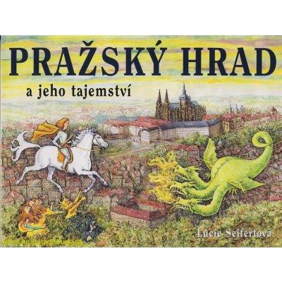 Pražský hrad a jeho tajemství - Kol.