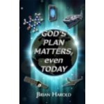 God's Plan Matters Even Today - Harold Brian