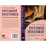 Intimní historie od antiky po baroko - Vlastimil Vondruška