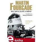 Martin Fourcade. Můj sen o zlatě a sněhu - Martin Fourcade