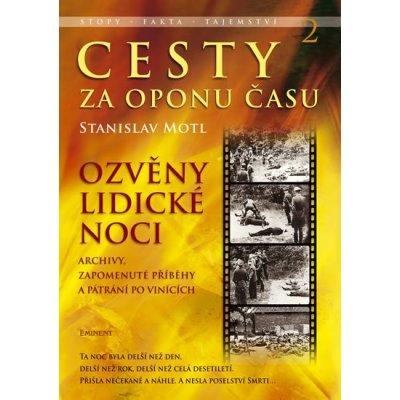 Cesty za oponu času 2 - Ozvěny lidické noci - Stanislav Motl