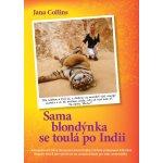 Sama blondýnka se toulá po Indii - Jana Collins