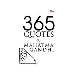365 Quotes of Mahatma Gandhi
