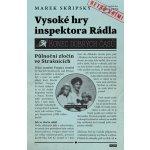 Vysoké hry inspektora Rádla - Marek Skřipský
