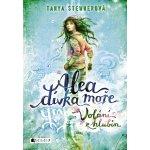 Alea dívka moře: Volání z hlubin (Tanya Stewner)