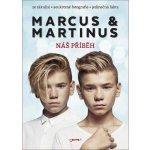 Marcus & Martinus. Náš příběh - Marcus & Martinus