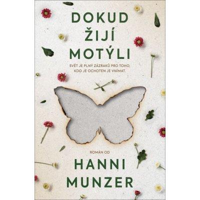 Dokud žijí motýli - Hanni Münzer