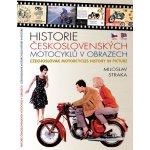 Historie československých motocyklů v obrazech. Czechoslovak motoRcycles History in Picture - Miloslav Straka
