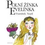 Polní žínka Evelínka - 4. vydání, v EMG 1. vydání - Nepi