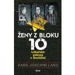 Ženy z bloku 10: Lékařské pokusy v Osvětimi - Lang Hans Joachim
