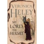 My Lord, The Hermit - Heley Veronica