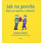 Jak na prevíta - Rady pro babičky a dědečky - Simon Brett