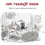 Jak rozdojit kozla - Návod od Laury Janáčkové, jak získat vše! - Laura Janáčková