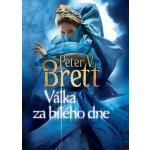 Válka za bílého dne - Peter V. Brett