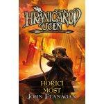 Hraničářův učeň 2 - Hořící most - John Flanagan