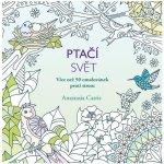 Ptačí svět Více než 50 omalovánek proti stresu Anastasia Catris