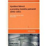 Vysídlení Němců a proměny českého pohraničí 1945--1951 (Adrian von Arburg)