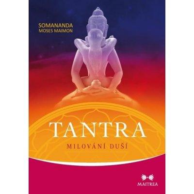 Tantra - Milování duší - Moses Maimon Somananda