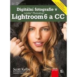 Digitální fotografie v Adobe Photoshop Lightroom 6 a CC (Scott Kelby)
