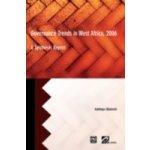 Governance Trends in West Africa 2006 - Olukoshi Adebayo